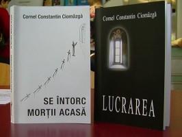 """LANSARE – Scriitorul Cornel Constantin Ciomazga si-a lansat in Baia Mare volumul """"Se intorc mortii acasa"""", bazat pe o poveste reala"""